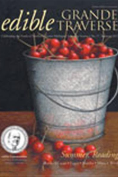 Edible Grande Traverse, Cover #17, Summer 2011 Issue