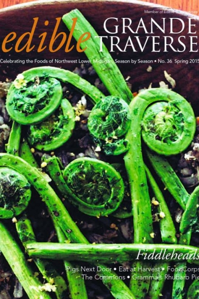 Edible Grande Traverse, Cover #36, Spring 2015 Issue