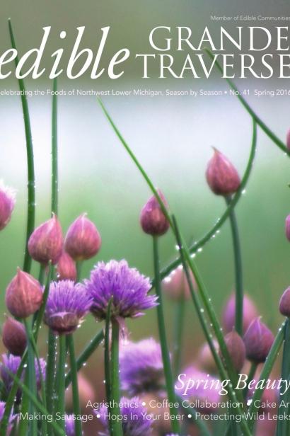 Edible Grande Traverse, Cover #41, Spring 2016 Issue